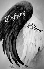 Defying Blood by StarryKnight17