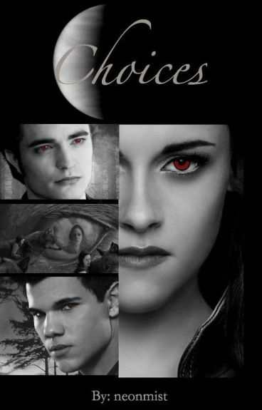 Choices (A Bella and Jacob FanFic)