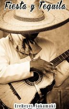 Fiesta y Tequila by EreReyes_Sakamaki