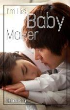 I'm His Baby Maker by semi_senioritis