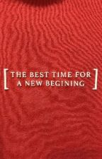 The best time for a new begining by 2cool4uGurl