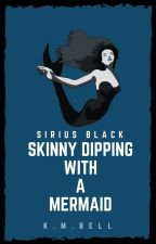 Skinny Dipping with a Mermaid | Sirius Black by PseudoNymphadora