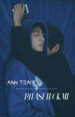 [ Vkook ] Anh Trai. Please Fuck Me