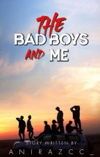 THE BAD BOYS AND ME by Anirazc0428