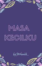 MASA KECILKU by fitrihandd_