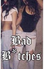 Bad B*tches by acarlixox