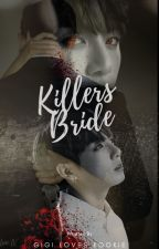 «Killer's Bride || 살인자 신부» J•JK by gigiloveskookie