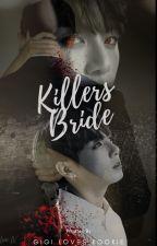 «Killer's Bride || 살인자 신부» J•JK ✔ by gigiloveskookie