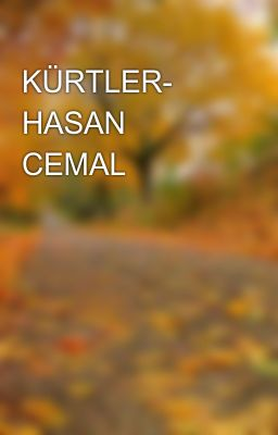Kurtler Hasan Cemal Wattpad
