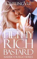 Filthy Rich Bastard by DarlingVee