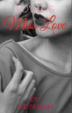 Loving Miss Love by MissMAGM
