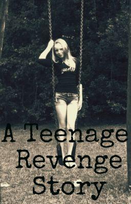 A Teenage Revenge Story