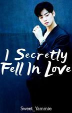 I Secretly Fell In Love {Lovers Series #1} (COMPLETED-EDITING) #Wattys2018 by Sweet_Yammie