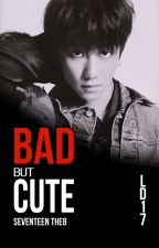 BAD BUT CUTE ▪ The8 X Reader by Lee_Dino_17