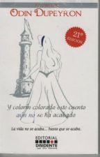 Y colorín colorado este cuento aún no se ha acabado.- Odin Dupeyron. by Kralitas