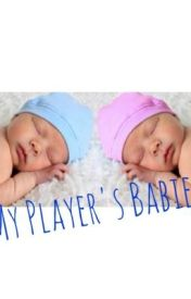 My Players Babies by tammy_white11