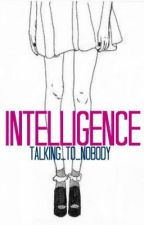 Intelligence by talking_to_nobody