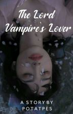 The Lord Vampire's Lover by Potatpes