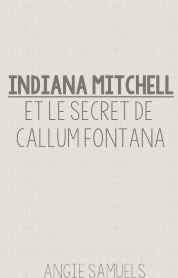 Indiana Mitchell et le Secret de Callum Fontana {Terminée}