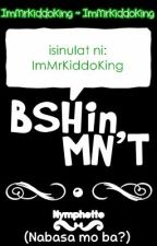 BSHin MN'T~ by AkoPoSiMrAnthony