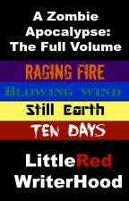 A Zombie Apocalypse:The Full Volume by LittleRedWriterHood