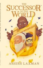 The Successor Of The World by AshishLaxman