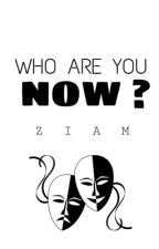 Who are you now? - Z.L by weddas_28