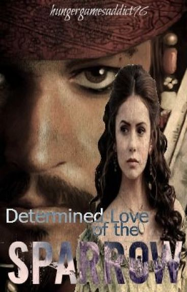 Determined Love of the Sparrow (Sequel to Sparrow's Love)