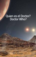 Quien es el Doctor? Doctor Who? by As_River