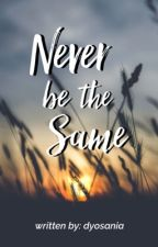 Never be the Same by dyosania