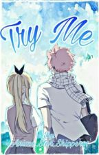 Try Me | NaLu FF ♥️ | Completed✔️ by Anime_Star_Shipper01