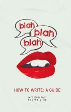 Blah Blah Blah: A Guide to Writing by decimate