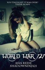 World War 121 (On Hiatus Indefinitely) by ShadowNinja21