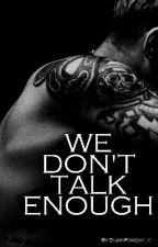 We Don't Talk Enough by ZarryForeva14