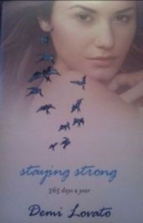 Staying Strong / 365 Days A Year / Demi Lovato by haileewarrior