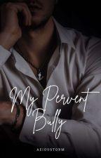 My Pervert Bully (BOYXBOY) by KennethJemilla