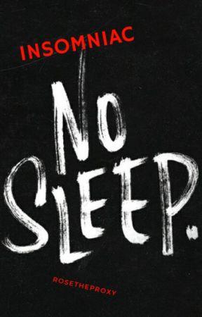 Insomniac by Rosetheproxy