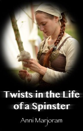 Twists in the life of a spinster by AnniMarjoram