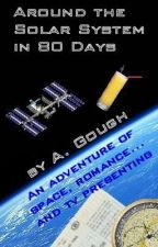 Around the Solar System in 80 Days by Spacethingy