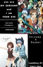 SERVAMP X READER!! by Shakira_Balqis