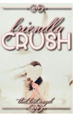 Friendly Crush by that_lost_angel