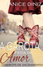 A Garota feita de Amor - [Amostra - Disponível na íntegra na Amazon] by JaniceDiniz