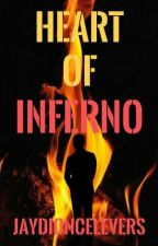 Heart of Inferno (The Prequel)  by JayDioncelEvers