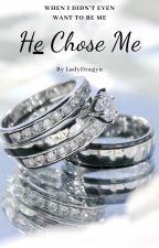 He Chose Me (mxm, mpreg) by ladydragyn