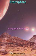 Starfighters: Ganymede Academy by SoleilMoon88