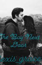 The Boy Next Door  by alexis_grace15