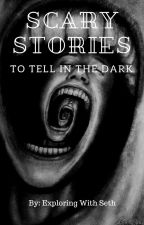 More Scary Stories To Tell In The Dark by Exploring_With_Seth