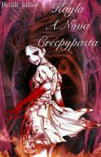 Kayla A Nova Creepypasta by lili_killer