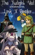 The Twilight Veil (Link X Reader) by catfishhamsterlady