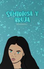 Semidiosa y Bruja (S&B1) by AbbySilvaVic